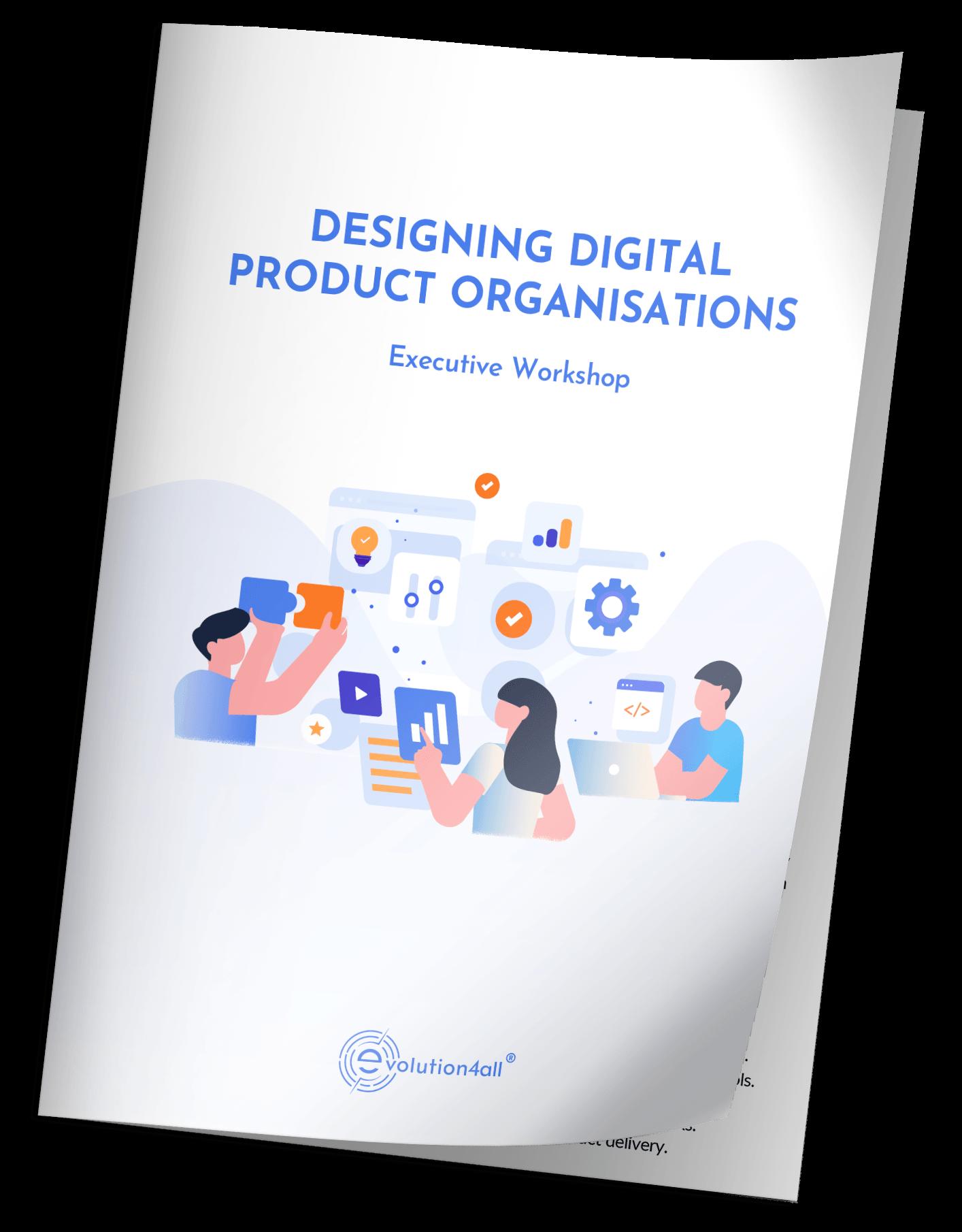 FREE WORKSHOP FOR EXECUTIVES OF ENTERPRISES: DESIGNING A DIGITAL PRODUCT ORGANISATION